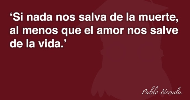 frases-de-amor-de-Pablo-Neruda-01
